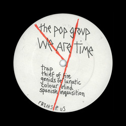 The_Pop_Group-We-Are-Time