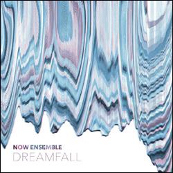 NOW Ensemble, Dreamfall