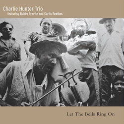 Charlie Hunter Trio, Let the Bells Ring On