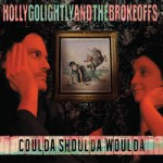 Holly Golightly & the Brokeoffs Coulda Shoulda Woulda