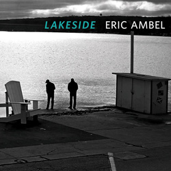 Eric Ambel, Lakeside