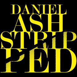 Daniel Ash, Stripped