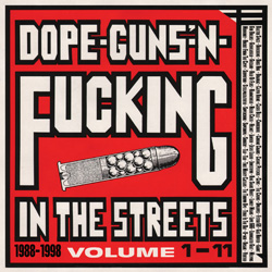 Dope, Guns 'n' Fucking in the Streets