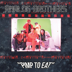 Analog Brothers, Pimp to Eat