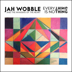 Jah Wobble, Everything Is No Thing