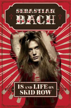 Sebastian Bach, 18 and Life on Skid Row