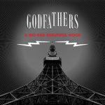 The Godfathers A Big Bad Beautiful Noise