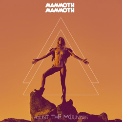Mammoth Mammoth, Mount the Mountain