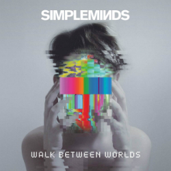 Simple Minds, Walk Between Worlds