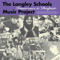 Langley Schools Music Project, Innocence & Despair