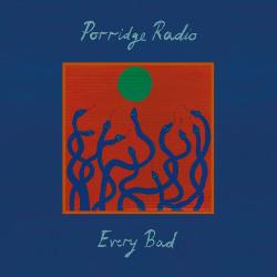 Porridge Radio, Every Bad