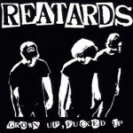 Reatards Grown Up, Fucked Up